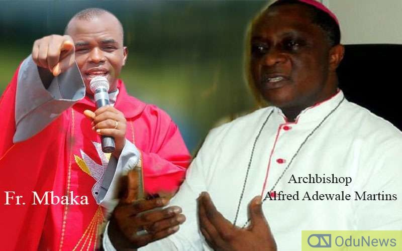 Father Mbaka Could Be Thrown Out From The Alter - Archbishop